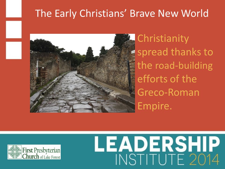 Christianity spread thanks to the road-building efforts of the Greco-Roman Empire.