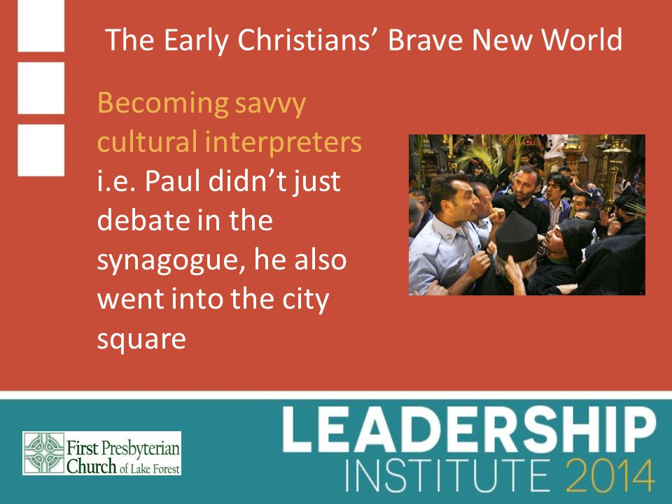 The Early Christians' Brave New World Becoming savvy cultural interpreters i.e.