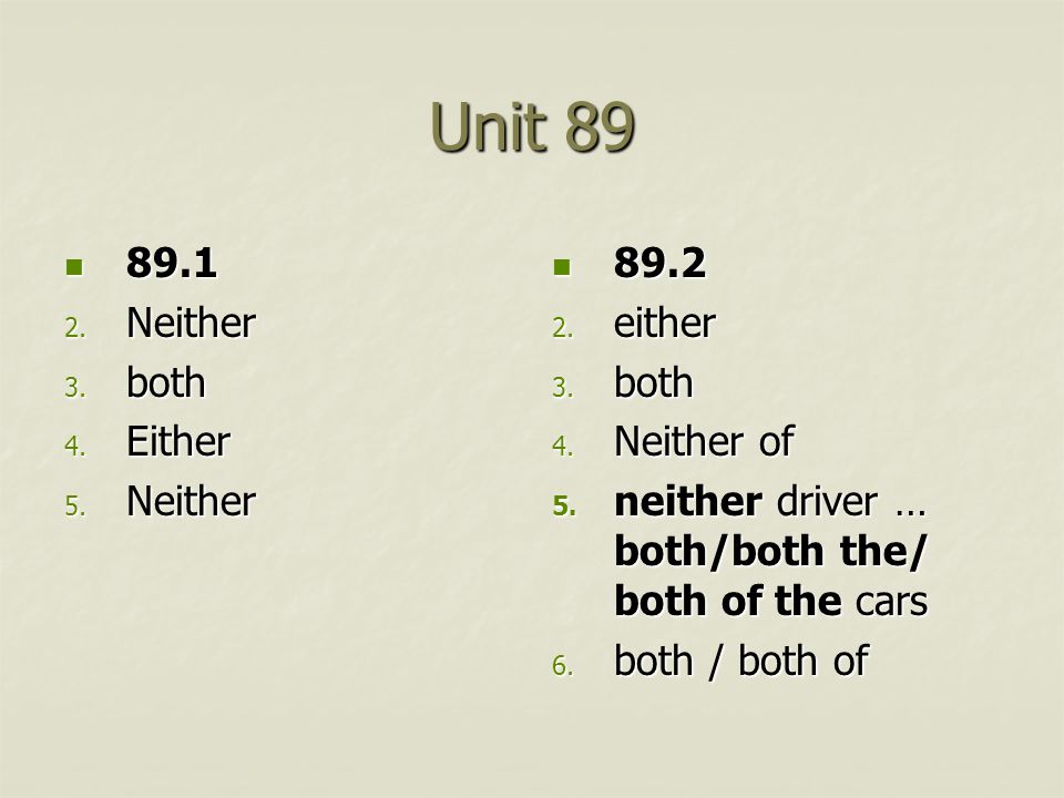Unit 89 89.1 89.1 2. Neither 3. both 4. Either 5.
