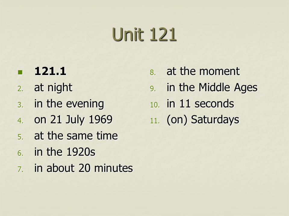 Unit 121 121.1 121.1 2. at night 3. in the evening 4.