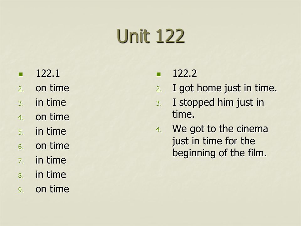 Unit 122 122.1 122.1 2. on time 3. in time 4. on time 5.