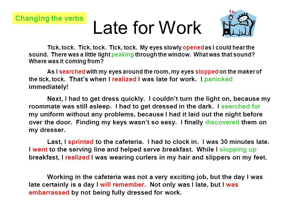 Late for Work Tick, tock.Tick, tock. Tick, tock.