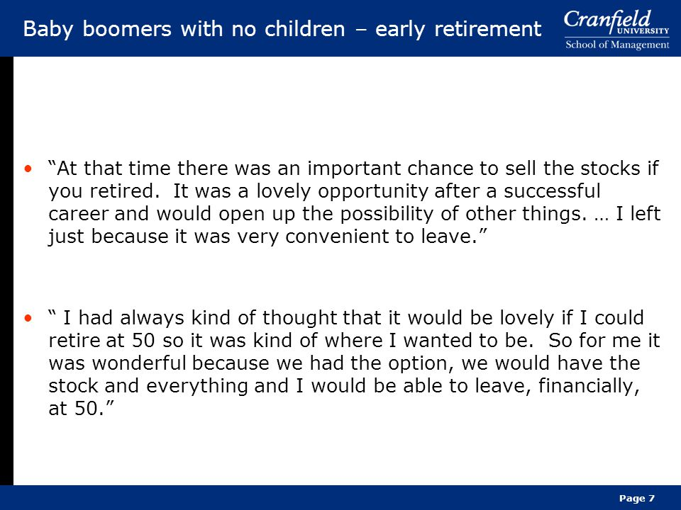 """Page 7 Baby boomers with no children – early retirement """"At that time there was an important chance to sell the stocks if you retired. It was a lovely"""