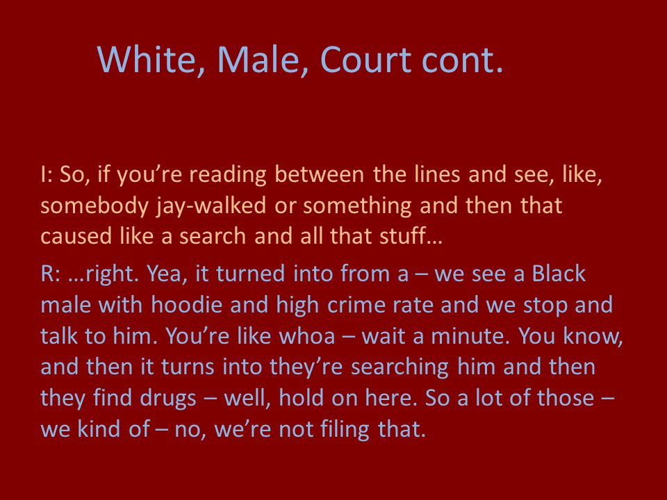 White, Male, Court cont.