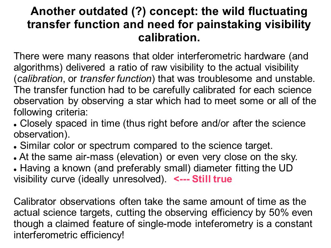 Another outdated (?) concept: the wild fluctuating transfer function and need for painstaking visibility calibration.