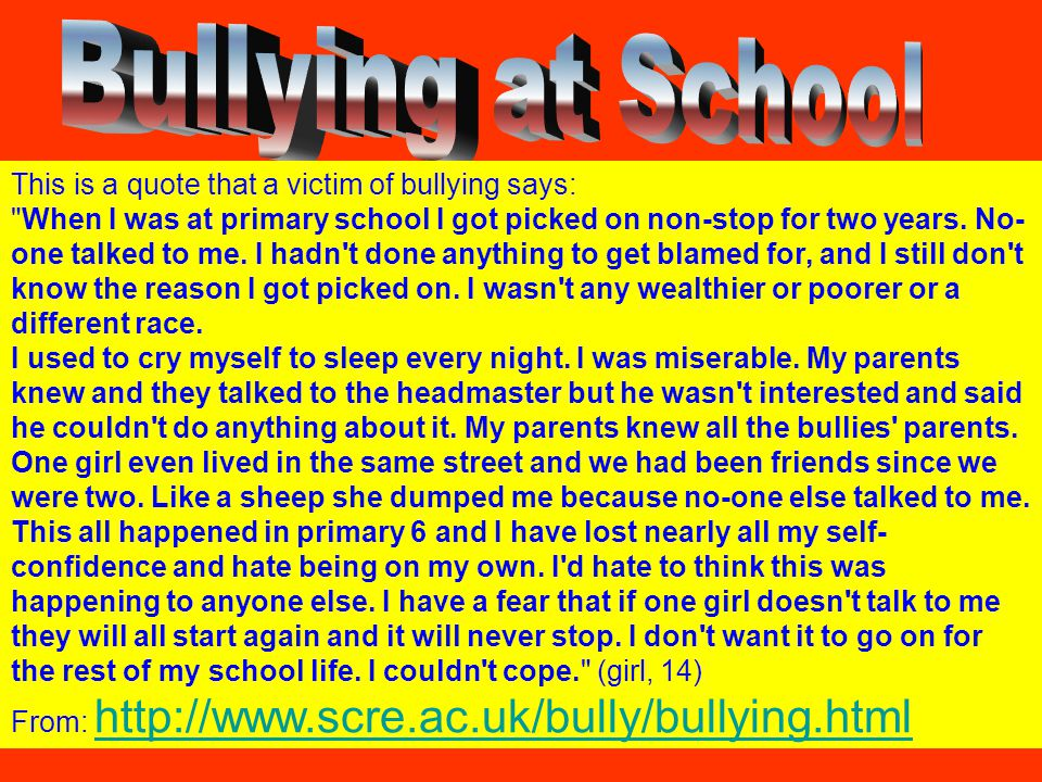 This is a quote that a victim of bullying says: