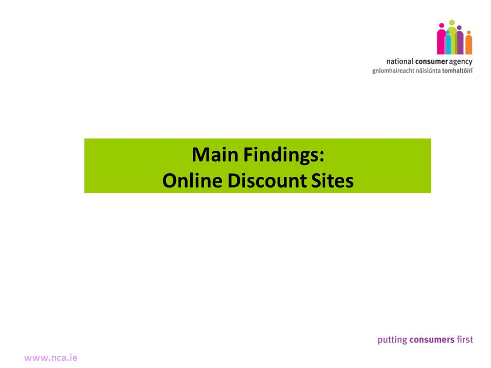 6 Making Complaints www.nca.ie Main Findings: Online Discount Sites