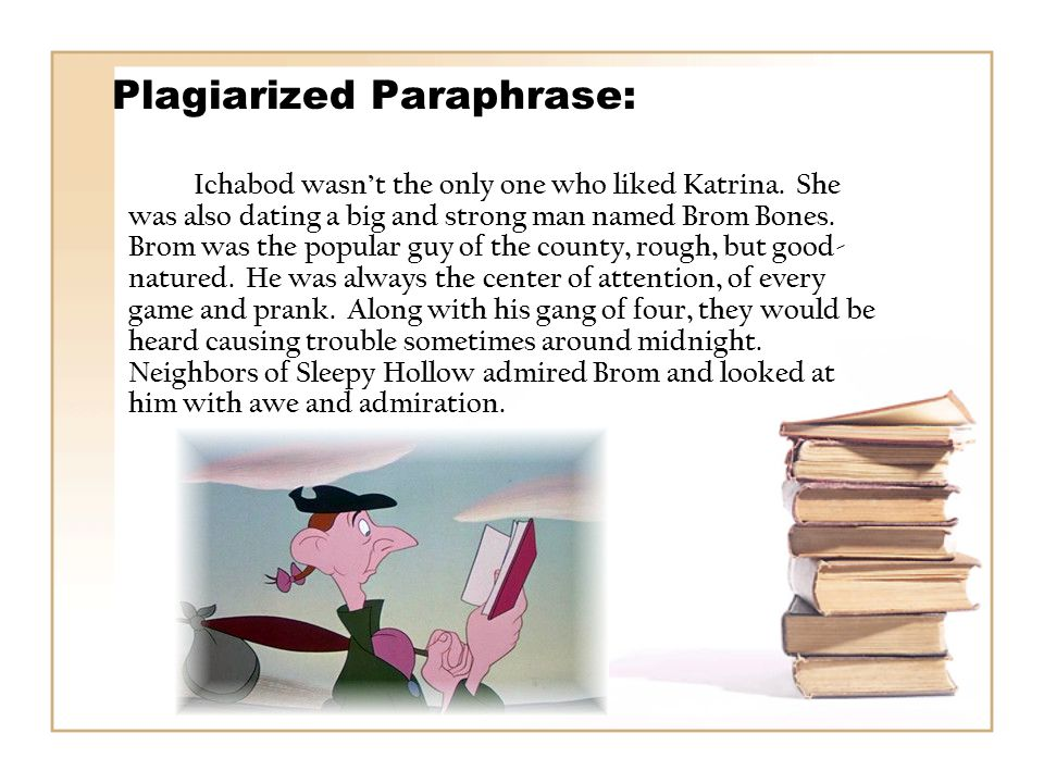 Plagiarized Paraphrase: Ichabod wasn't the only one who liked Katrina.