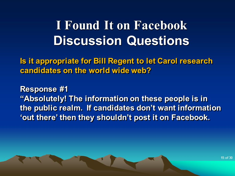 """I Found It on Facebook Discussion Questions Is it appropriate for Bill Regent to let Carol research candidates on the world wide web? Response #1 """"Abs"""