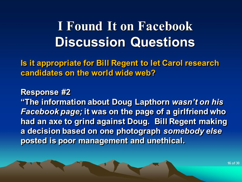 """I Found It on Facebook Discussion Questions Is it appropriate for Bill Regent to let Carol research candidates on the world wide web? Response #2 """"The"""
