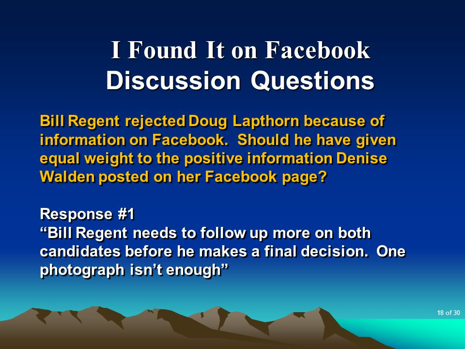I Found It on Facebook Discussion Questions Bill Regent rejected Doug Lapthorn because of information on Facebook. Should he have given equal weight t