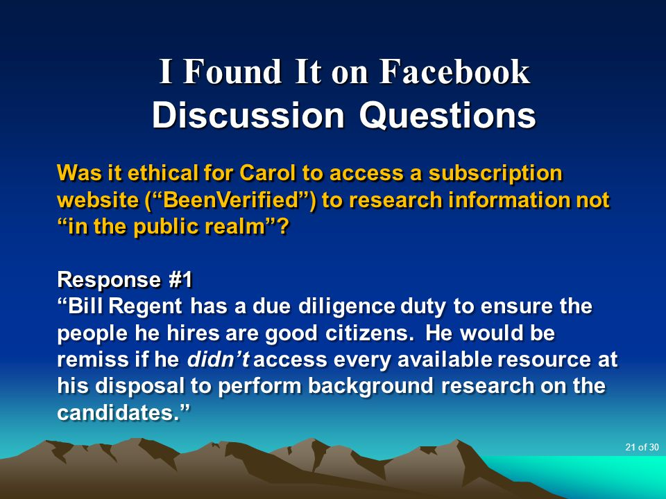 """I Found It on Facebook Discussion Questions Was it ethical for Carol to access a subscription website (""""BeenVerified"""") to research information not """"in"""