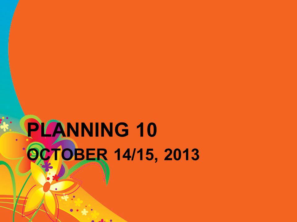 OCTOBER 14/15, 2013 PLANNING 10