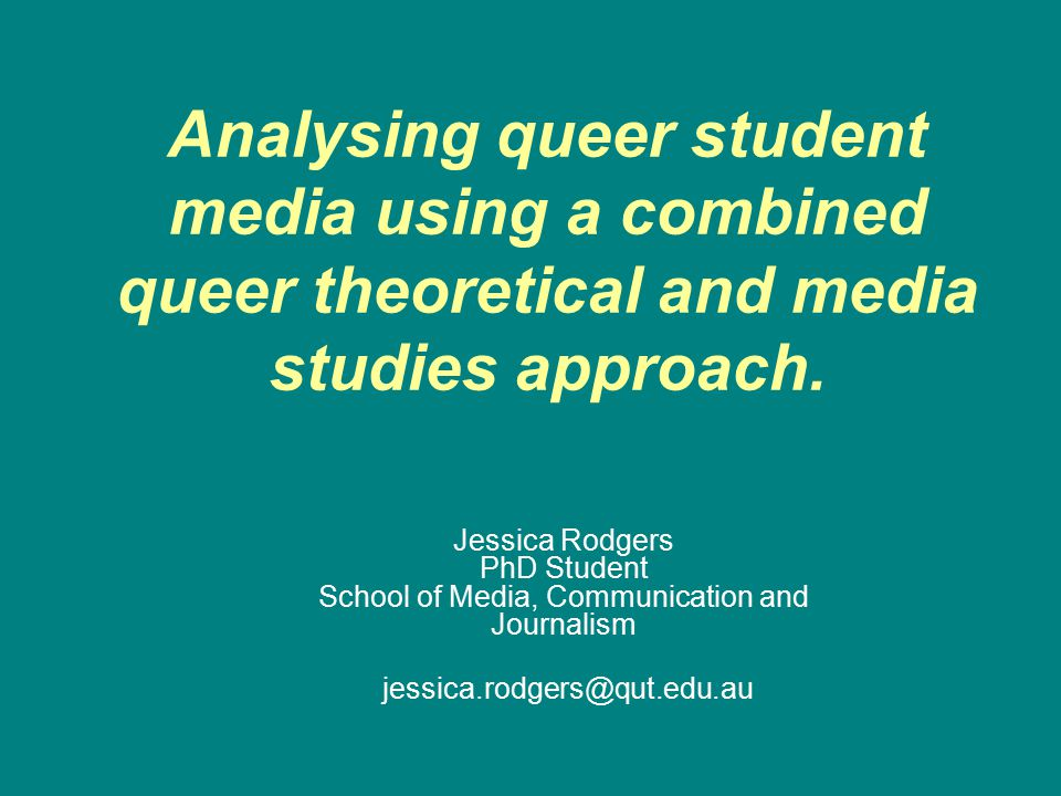 Analysing queer student media using a combined queer theoretical and media studies approach.