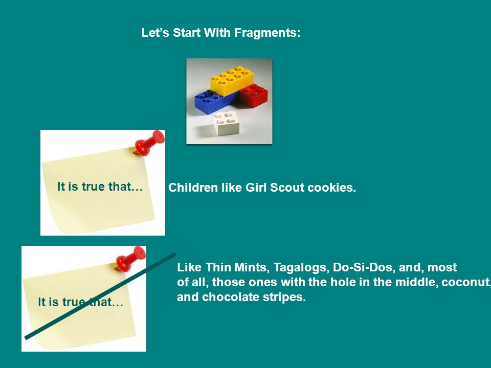 It is true that… Children like Girl Scout cookies.