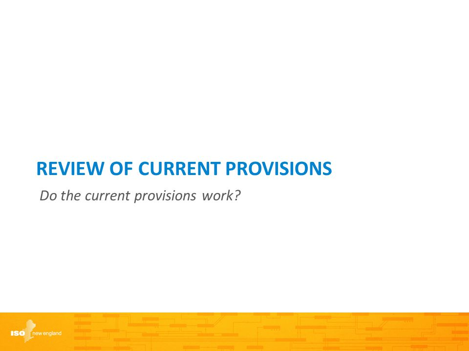 REVIEW OF CURRENT PROVISIONS Do the current provisions work?