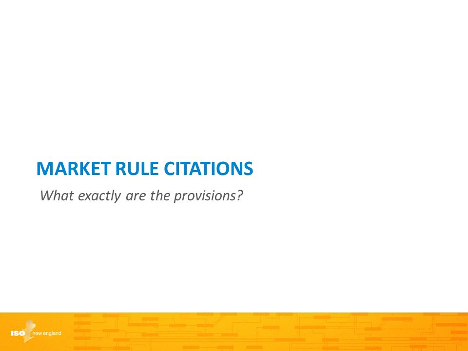 MARKET RULE CITATIONS What exactly are the provisions?