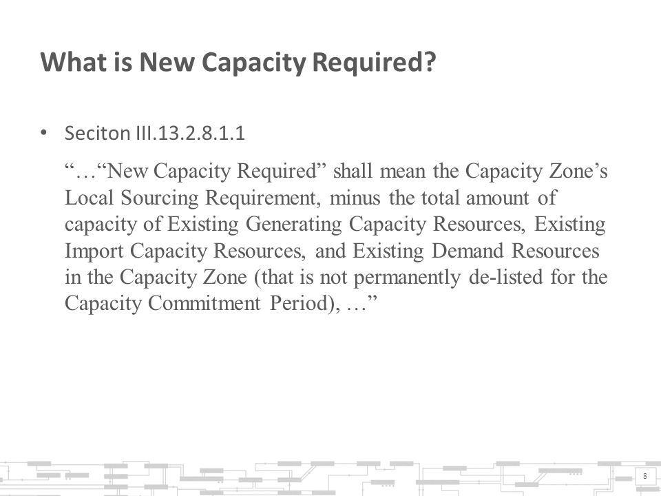 What is New Capacity Required.