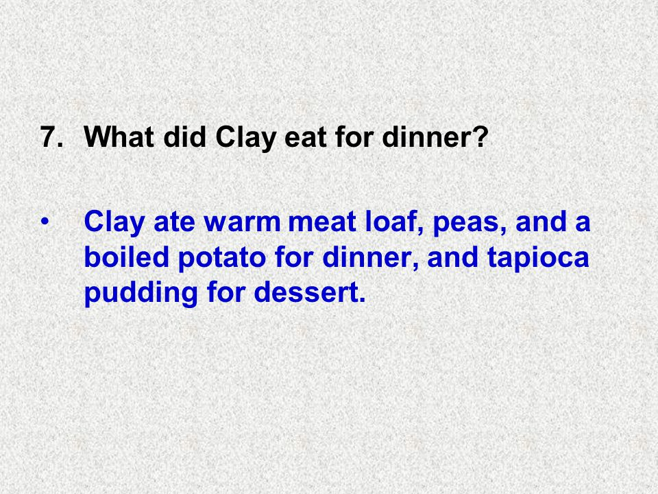 8.What did Clay get when he went shopping with Mrs.