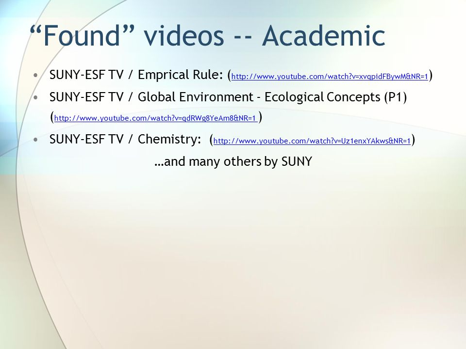 Found videos -- Companies Organic Chemistry: ( http://www.youtube.com/watch v=EJMnyHCP0H4&NR=1 ) http://www.youtube.com/watch v=EJMnyHCP0H4&NR=1 Accounting: Trial Balance: ( http://www.youtube.com/watch v=kkit7aPtKG0&NR=1 ) http://www.youtube.com/watch v=kkit7aPtKG0&NR=1 English Composition: Writing Good Conclusions ( http://www.youtube.com/watch v=dHMZDl00qsM&NR=1 ) http://www.youtube.com/watch v=dHMZDl00qsM&NR=1 English Grammar: Adverbs ( http://www.youtube.com/watch v=gDQnfMJrUAI&NR=1 ) http://www.youtube.com/watch v=gDQnfMJrUAI&NR=1 Physics: Heat Transfer ( http://www.youtube.com/watch v=0rW9urrlS-I&NR=1 ) http://www.youtube.com/watch v=0rW9urrlS-I&NR=1 How To Compile A Java Program With Javac ( http://www.youtube.com/watch v=zF7dfCkwZ5A ) http://www.youtube.com/watch v=zF7dfCkwZ5A Combinations & permutation ( http://www.youtube.com/watch v=6J_wY6N_l7s&NR=1 ) http://www.youtube.com/watch v=6J_wY6N_l7s&NR=1