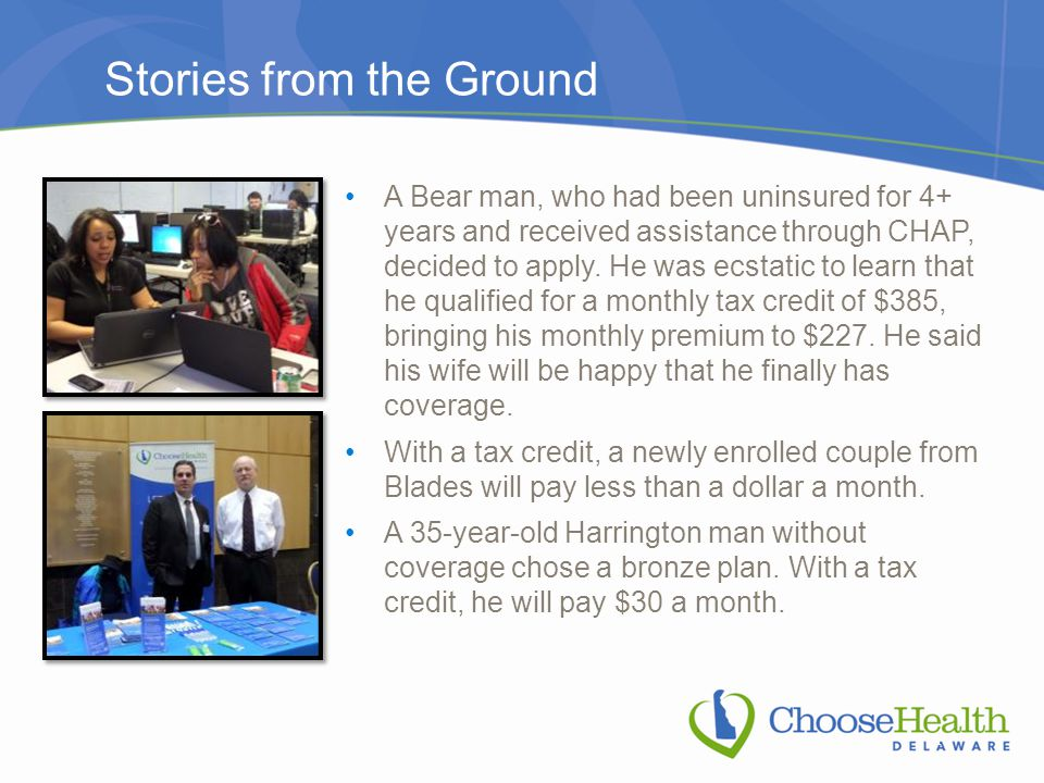 Stories from the Ground A Bear man, who had been uninsured for 4+ years and received assistance through CHAP, decided to apply.