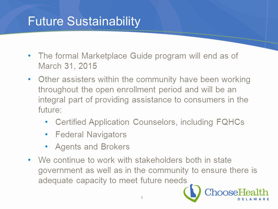 Future Sustainability The formal Marketplace Guide program will end as of March 31, 2015 Other assisters within the community have been working throug