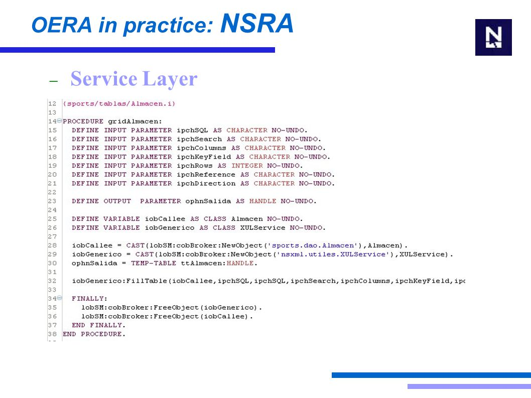 OERA in practice: NSRA  Service Layer Required services Service packages (.p) and service logic Service configuration and security