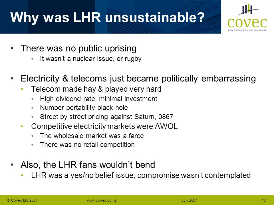 www.covec.co.nz10© Covec Ltd 2007July 2007 Why was LHR unsustainable.