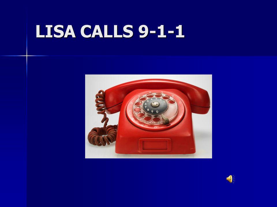 LISA CALLS 9-1-1