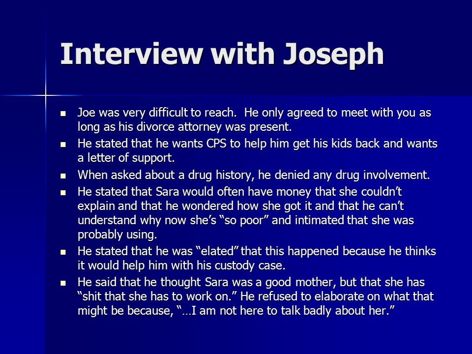 Interview with Joseph Joe was very difficult to reach.