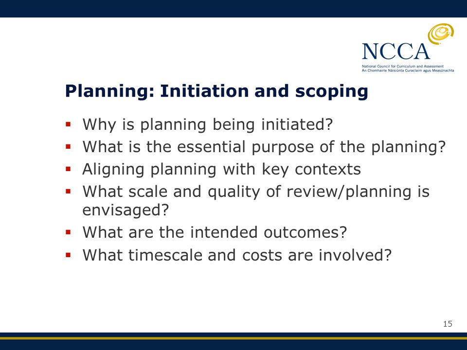 15 Planning: Initiation and scoping  Why is planning being initiated.