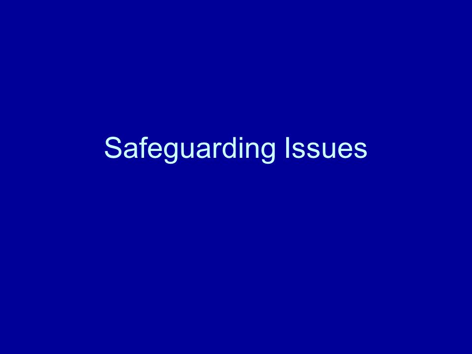Safeguarding Issues