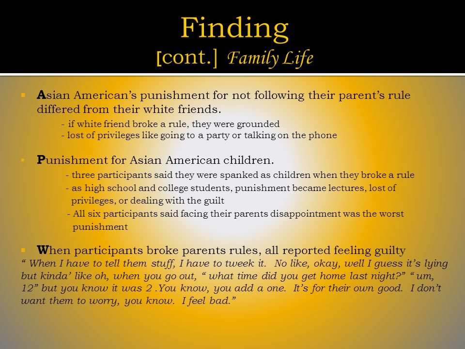  A sian American's punishment for not following their parent's rule differed from their white friends.