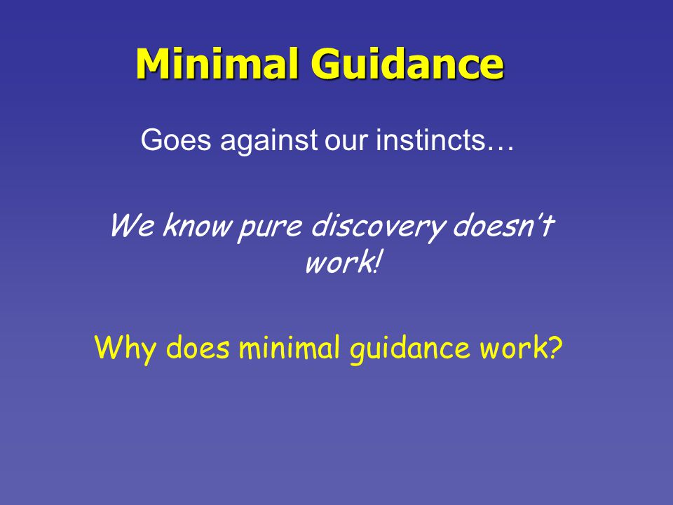 Minimal Guidance Goes against our instincts… We know pure discovery doesn't work.