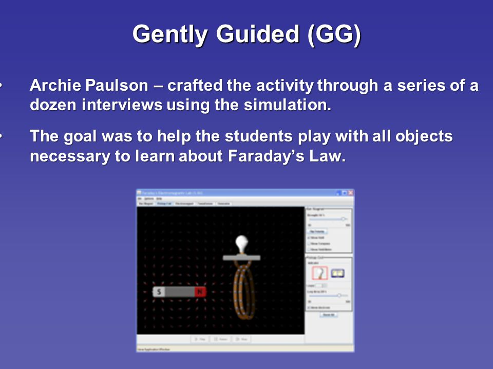 Gently Guided (GG) Archie Paulson – crafted the activity through a series of a dozen interviews using the simulation.Archie Paulson – crafted the activity through a series of a dozen interviews using the simulation.