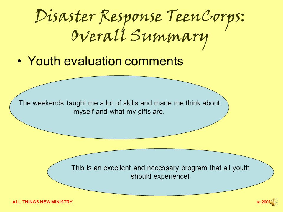 ALL THINGS NEW MINISTRY  2009 Disaster Response TeenCorps: Part of the Group