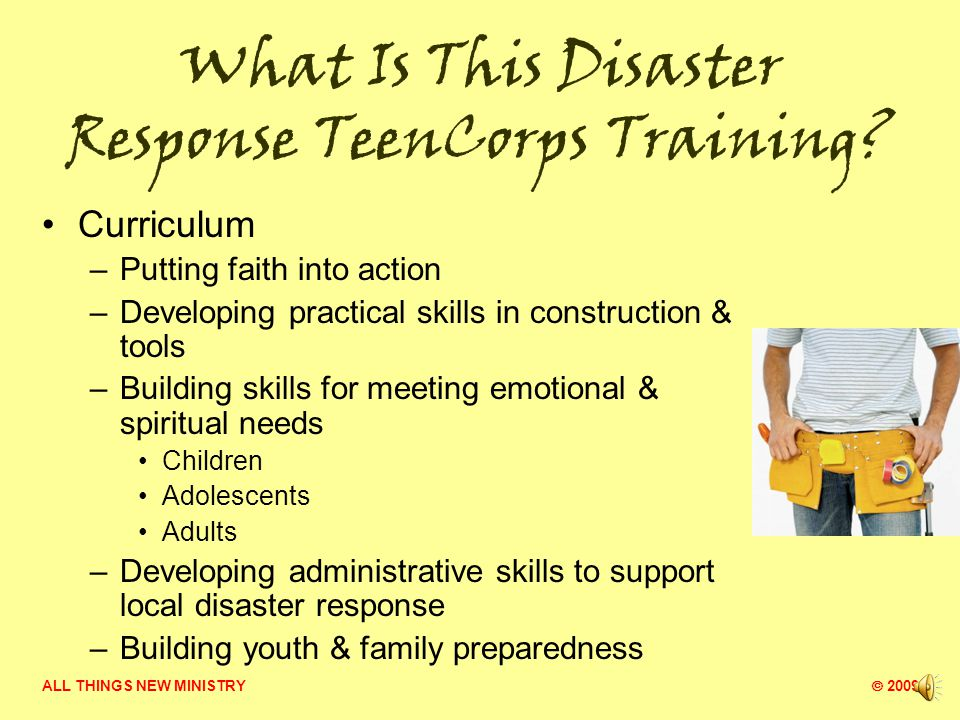 ALL THINGS NEW MINISTRY  2009 Who Can Belong to Disaster Response TeenCorps.