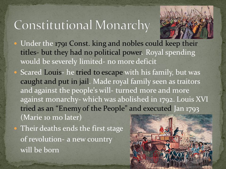 Under the 1791 Const. king and nobles could keep their titles- but they had no political power. Royal spending would be severely limited- no more defi