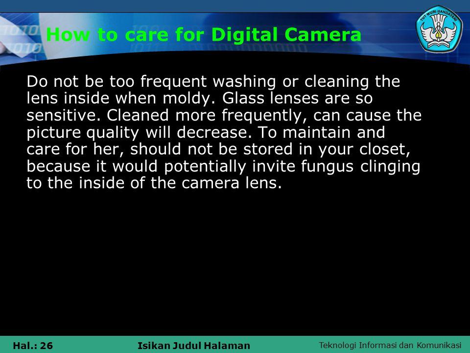 Teknologi Informasi dan Komunikasi Hal.: 27Isikan Judul Halaman How to care for Flash Disk  1.