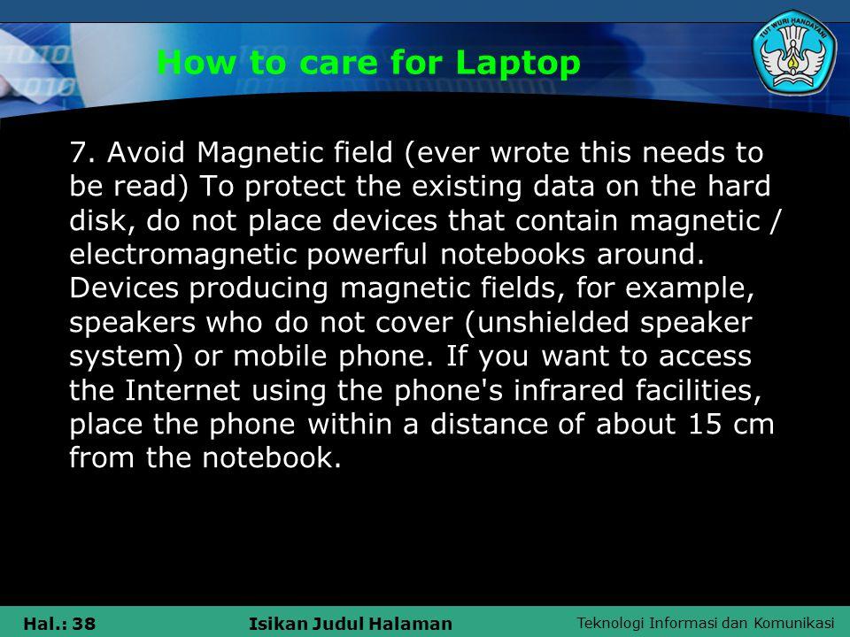 Teknologi Informasi dan Komunikasi Hal.: 39Isikan Judul Halaman How to care for MP3 / MP4  1.
