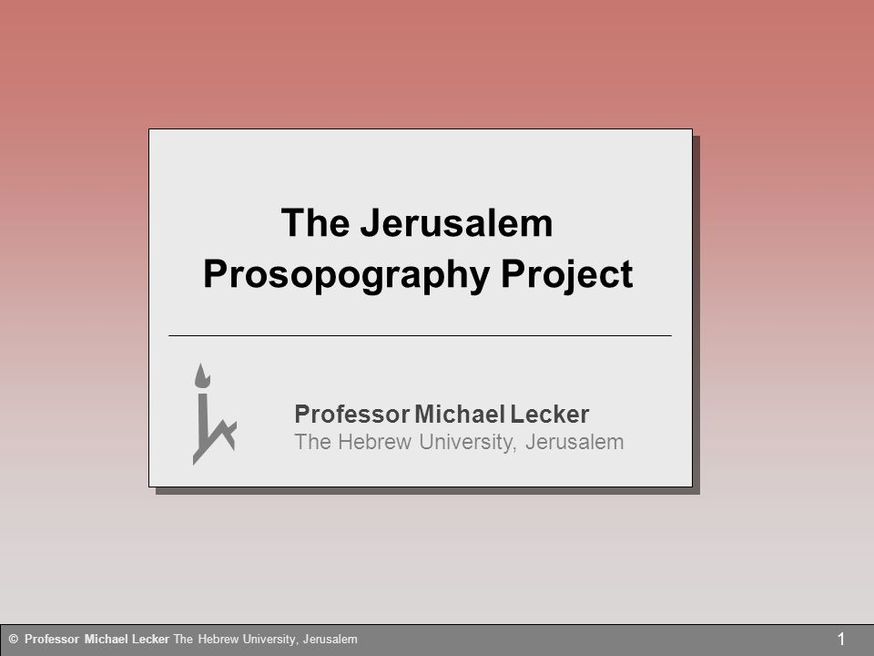 22 © Professor Michael Lecker The Hebrew University, Jerusalem