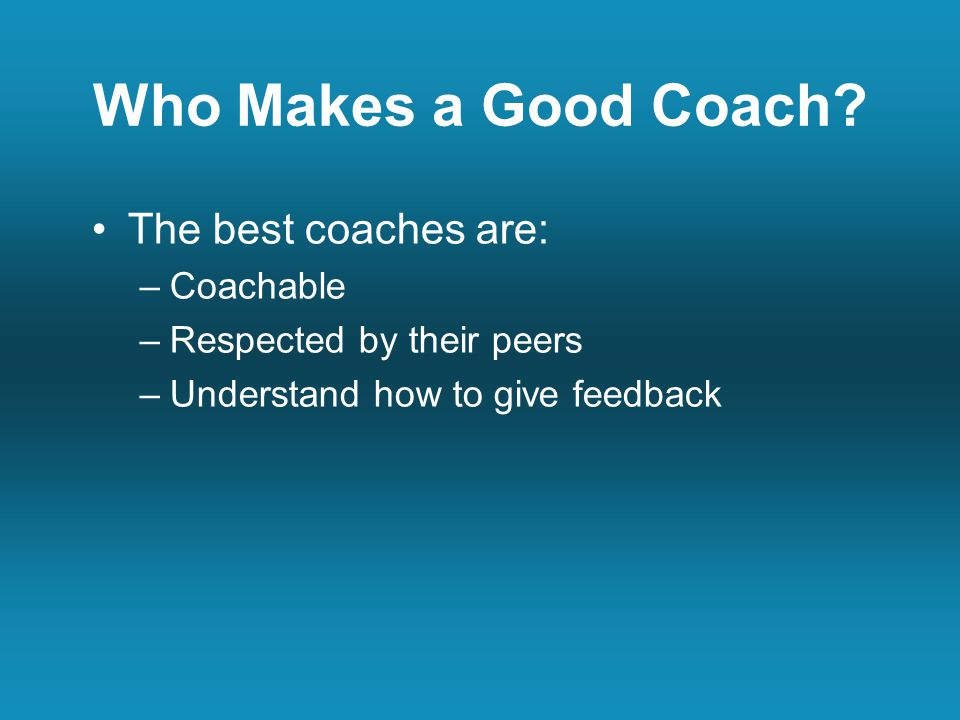 Who Makes a Good Coach.