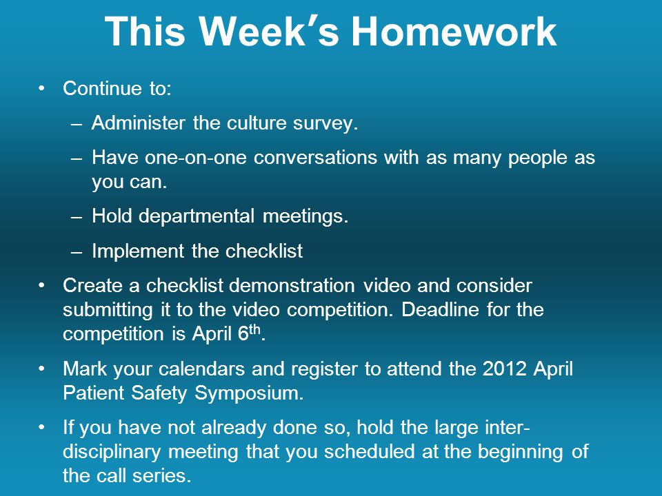 This Week's Homework Continue to: –Administer the culture survey.