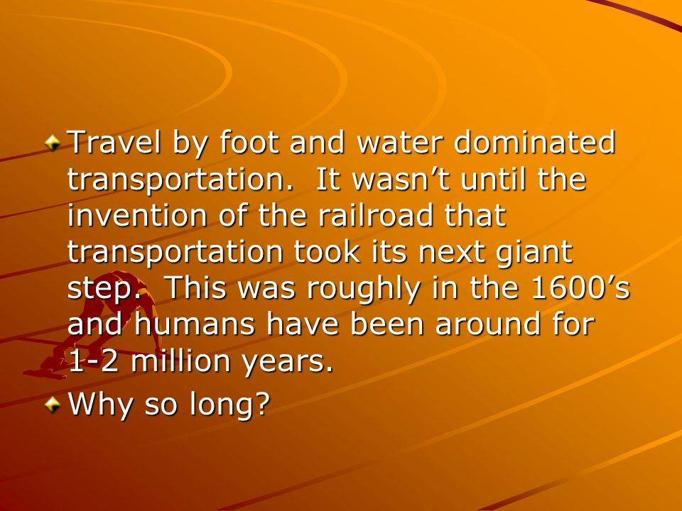 Travel by foot and water dominated transportation.