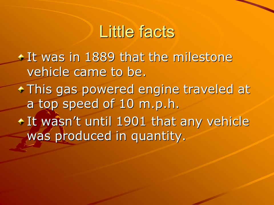 Little facts It was in 1889 that the milestone vehicle came to be.