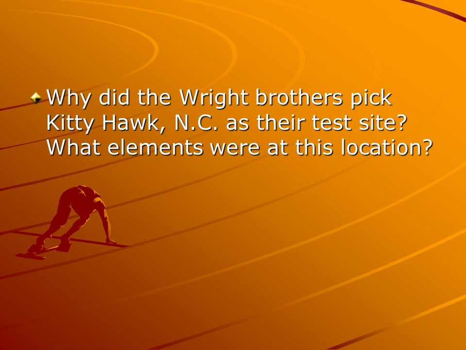 Why did the Wright brothers pick Kitty Hawk, N.C. as their test site.