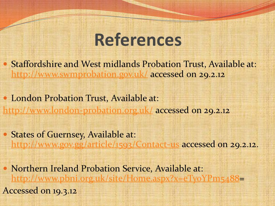 References Staffordshire and West midlands Probation Trust, Available at: http://www.swmprobation.gov.uk/ accessed on 29.2.12 http://www.swmprobation.