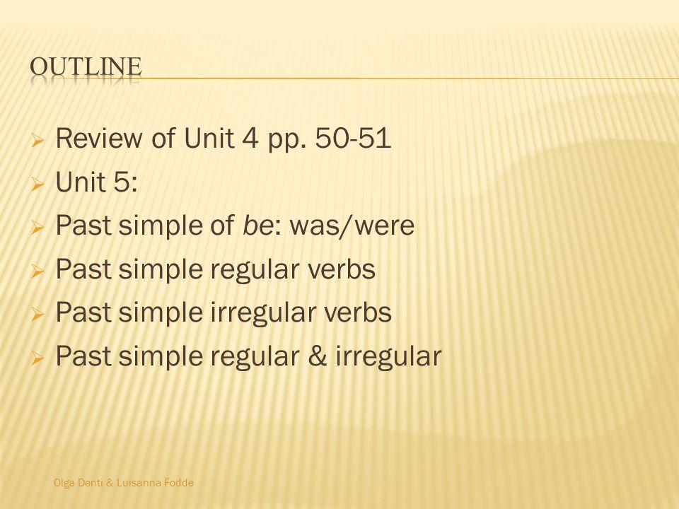 Olga Denti & Luisanna Fodde  Review of Unit 4 pp.