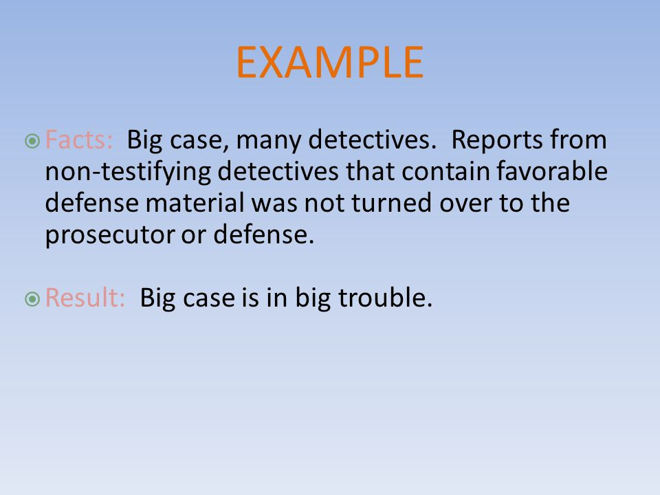 EXAMPLE  Facts: Big case, many detectives.
