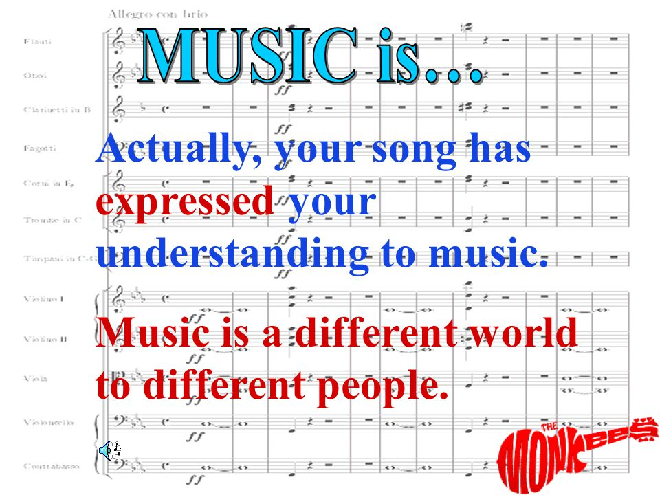 Please sing your understanding out such as 歌声代表我的心 … You ask me what music is… 你问我音乐是什么 …